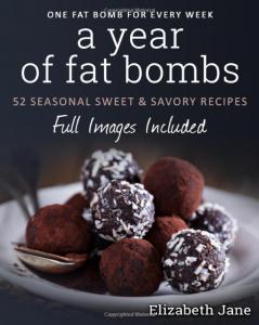 A Year of Fat Bombs by Elizabeth Jane
