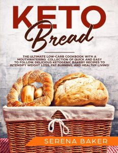 Keto Bread by Serena Baker