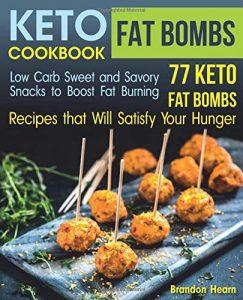Keto Fat Bombs Cookbook by Brandon Hearn