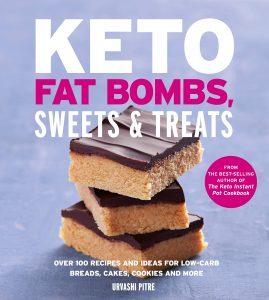 Keto Fat Bombs, Sweets & Treats by Urvashi Pitre